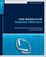 Cover image for The basics of digital privacy : simple tools to protect your personal information and your identity online