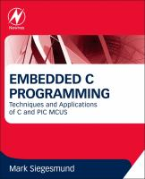 Cover image for Embedded C programming : techniques and applications of C and PIC MCUS
