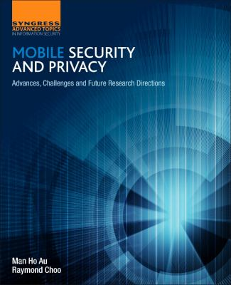 Cover image for MOBILE SECURITY AND PRIVACY : Advances, Challenges and Future Research Directions
