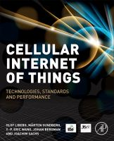 Cover image for Cellular Internet of Things : Technologies, Standards, and Performance