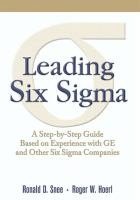 Cover image for Leading six sigma :  a step-by-step guide based on experience with GE and other six sigma companies