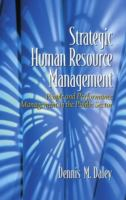 Cover image for Strategic human resource management : people and performance management in the public sector