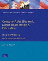 Cover image for Computer-aided electronic circuit board design and fabrication : using OrCAD/SDT and OrCAD/PCB software tools