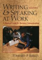 Cover image for Writing & speaking at work : a practical guide for business communication