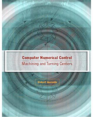 Cover image for Computer numerical control : machining and turning centers