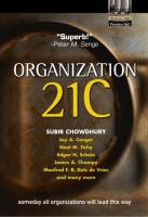 Cover image for Organization 21C :  someday all organizations will lead this way