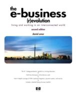 Cover image for The E-Business (R)evolution : living and working in an interconnected world