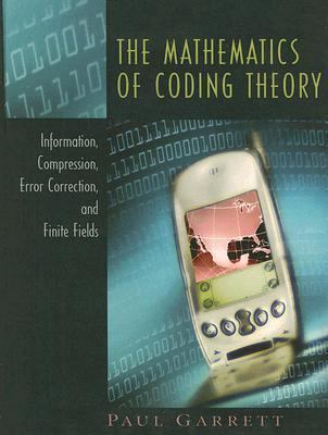 Cover image for The mathematics of coding theory : information, compression, error correction, and finite fields