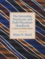 Cover image for The internship, practicum, and field placement handbook : a guide for the helping professions