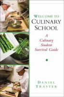 Cover image for Welcome to culinary school : a culinary student survival guide