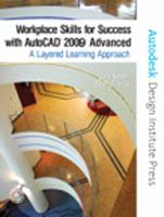 Cover image for Workplace skills for success with autoCAD 2009 : advanced, a layered learning approach