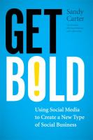 Cover image for Get bold : using social media to create a new type of social business