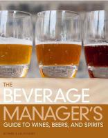 Cover image for The beverage manager's guide to wine, beer, and spirits