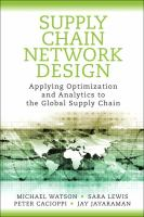 Cover image for Supply chain network design : applying optimization and analytics to the global supply chain