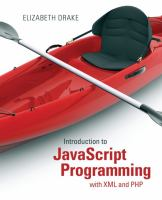 Cover image for Introduction to JavaScript programming with XML and PHP : creating dynamic and interactive web pages