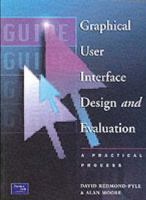 Cover image for Graphical user interface design and evaluation (guide) : a practical process