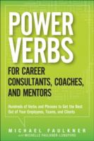 Cover image for Power verbs for career consultants, coaches, and mentors : hundreds of verbs and phrases to get the best out of your employees, teams, and clients