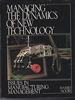 Cover image for Managing the dynamics of new technology : issues in manufacturing management