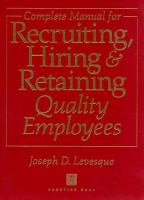 Cover image for Complete manual for recruiting, hiring, and retaining quality employees