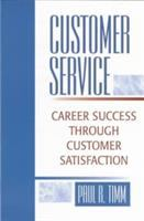 Cover image for Customer service : career success through customer satisfaction