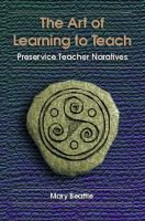 Cover image for The art of learning to teach : preservice teacher narratives