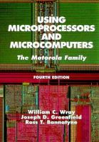 Cover image for Using microprocessors and microcomputers : the Motorola family