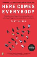 Cover image for Here comes everybody : the power of organizing without organizations