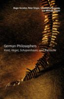 Cover image for German philosophers : Kant, Hegel, Schopenhauer, Nietzsche