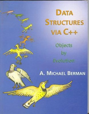 Cover image for Data structures via C++ : objects by evolution