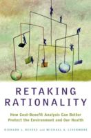 Cover image for Retaking rationality : how cost benefit analysis can better protect the environment and our health