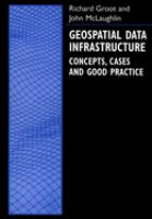 Cover image for Geospatial data infrastructure : concepts, cases, and good practice