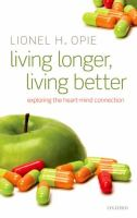 Cover image for Living longer, living better : exploring the heart-mind connection