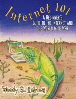 Cover image for Internet 101 : a beginner's guide to the Internet and the World Wide Web