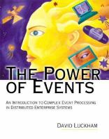 Cover image for The power of events : an introduction to complex event processing in distributed enterprise systems