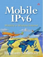 Cover image for Mobile IPv6 : mobility in a wireless Internet