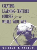 Cover image for Creating learning - centered courses for the world wide web