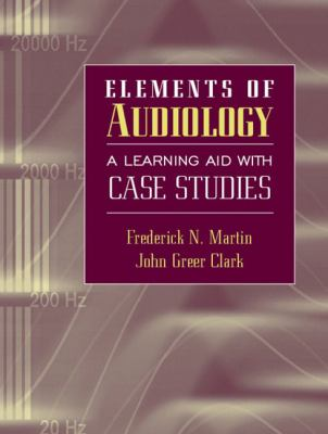Cover image for Elements of audiology : a learning aid with case studies