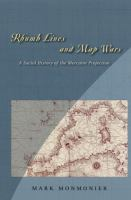 Cover image for Rhumb lines and map wars : a social history of the Mercator projection