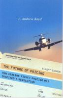 Cover image for The future of pricing : how airline ticket pricing has inspired a revolution