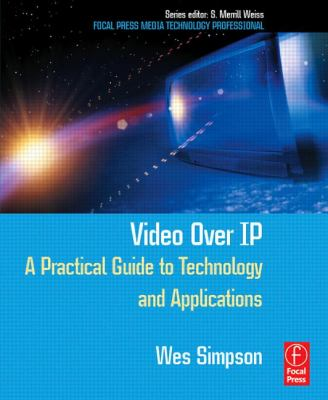 Cover image for Video over IP : a practical guide to technology and applications