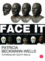 Cover image for Face it : a visual reference for multi-ethnic facial modeling