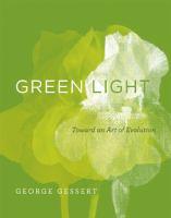 Cover image for Green light : toward an art of evolution