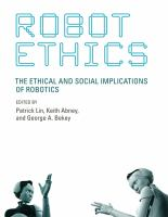 Cover image for Robot ethics : the ethical and social implications of robotics