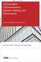 Cover image for Central bank communication, decision making, and governance : issues, challenges, and case studies