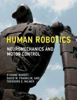 Cover image for Human robotics : neuromechanics and motor control