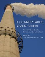 Cover image for Clearer skies over China : reconciling air quality, climate, and economic goals