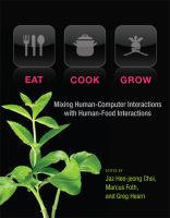 Cover image for Eat, cook, grow : mixing human-computer interactions with human-food interactions
