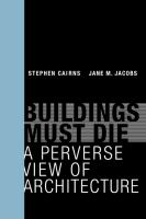 Cover image for Buildings must die : a perverse view of architecture