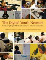 Cover image for The Digital Youth Network : cultivating digital media citizenship in urban communities