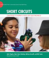 Cover image for Short circuits : crafting E-puppets with DIY electronics